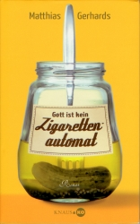 Frontcover Matthias Gerhards - Gott ist kein Zigarettenautomat